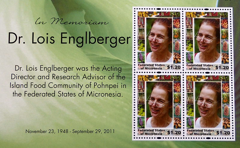 After the untimely death of Lois Englberger in 2011, the State of Pohnpei held a Memorial Service to honour her leadership in promoting local food and issued stamps in her memory.